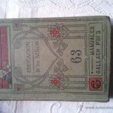 Libros antiguos: EDUCACION DE LOS NIÑOS, POR F. CLIMENT MANUALES GALLAC. EDITOR JOSE GALLACH, BARCELO. Lote 40315414