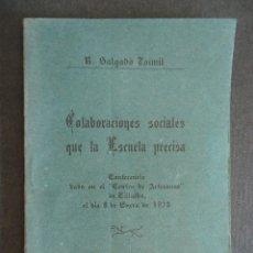 Libros antiguos: GALICIA.LUGO.VILLALBA.'COLABORACIONES SOCIALES QUE LA ESCUELA PRECISA' R. SALGADO TOIMIL. 1928. Lote 41019779