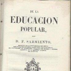 Libros antiguos: DE LA EDUCACIÓN POPULAR, SARMIENTO, SANTIAGO, IMP.DE JULIO BELIN I COMPAÑÍA 1849. Lote 41037155