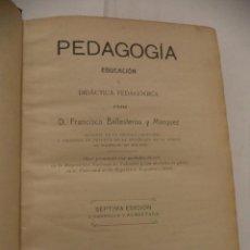 Libros antiguos: PEDAGOGÍA. EDUCACIÓN Y DIDÁCTICA PEDAGÓGICA. D. FRANCISCO BALLESTEROS Y MÁRQUEZ.. Lote 41374928