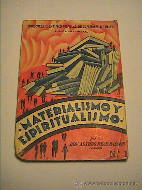 MATERIALISMO Y ESPIRITUALISMO. ARTURO FOSAR BAYARRI. 1933. BARCELONA.II REPÚBLICA ESPAÑOLA. (Libros Antiguos, Raros y Curiosos - Ciencias, Manuales y Oficios - Pedagogía)