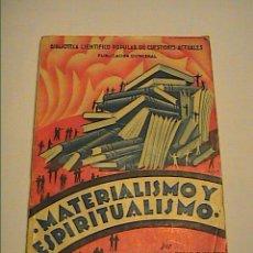 Libros antiguos: MATERIALISMO Y ESPIRITUALISMO. ARTURO FOSAR BAYARRI. 1933. BARCELONA.II REPÚBLICA ESPAÑOLA.. Lote 41534346