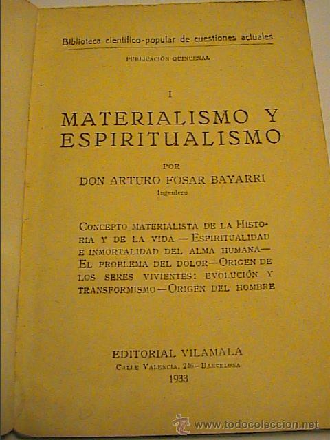 Libros antiguos: MATERIALISMO Y ESPIRITUALISMO. ARTURO FOSAR BAYARRI. 1933. BARCELONA.II REPÚBLICA ESPAÑOLA. - Foto 2 - 41534346