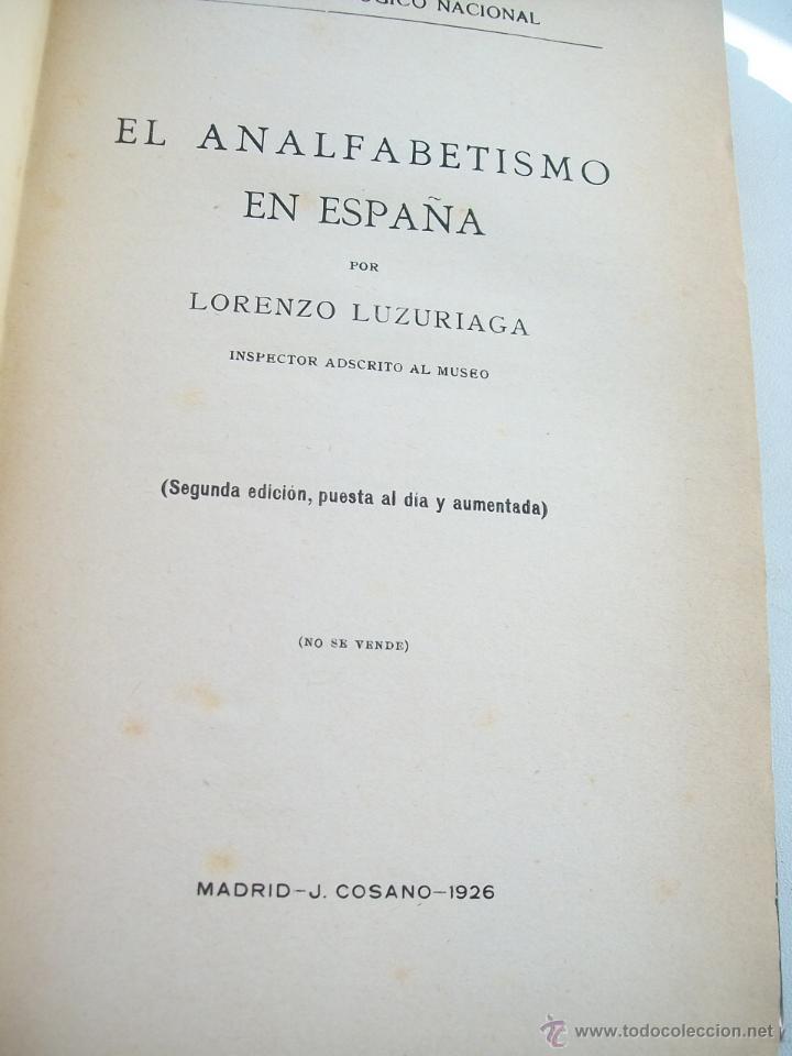 EL ANALFABETISMO EN ESPAÑA-LORENZO LUZURIAGA-1926-J. COSANO-MUSEO PEDAGÓGICO NACIONAL (Libros Antiguos, Raros y Curiosos - Ciencias, Manuales y Oficios - Pedagogía)