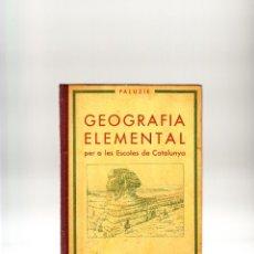 Libros antiguos: GEOGRAFÍA ELEMENTAL PER A LES ESCOLES DE CATALUNYA IMPREMTA ELZEVIRIANA BARCELONA 1932 REPÚBLICA. Lote 42686412