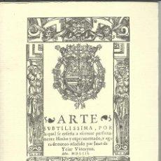 Libros antiguos: ARTE SUTILÍSIMA, POR LA CUAL SE ENSEÑA A ESCRIBIR PREFECTAMENTE VER FOTOS. Lote 43163417