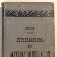 Libros antiguos: ERRORES EN MATERIA DE EDUCACIÓN Y DE INSTRUCCIÓN PÚBLICA.BENOT, EDUARDO. . Lote 43395193