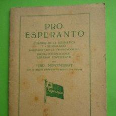 Libros antiguos: PRO ESPERANTO - RESUMEN DE LA GRAMATICA Y VOCABULARIO , IDIOMA INTERNACIONAL , PRIMERA EDICION 1928. Lote 43927244