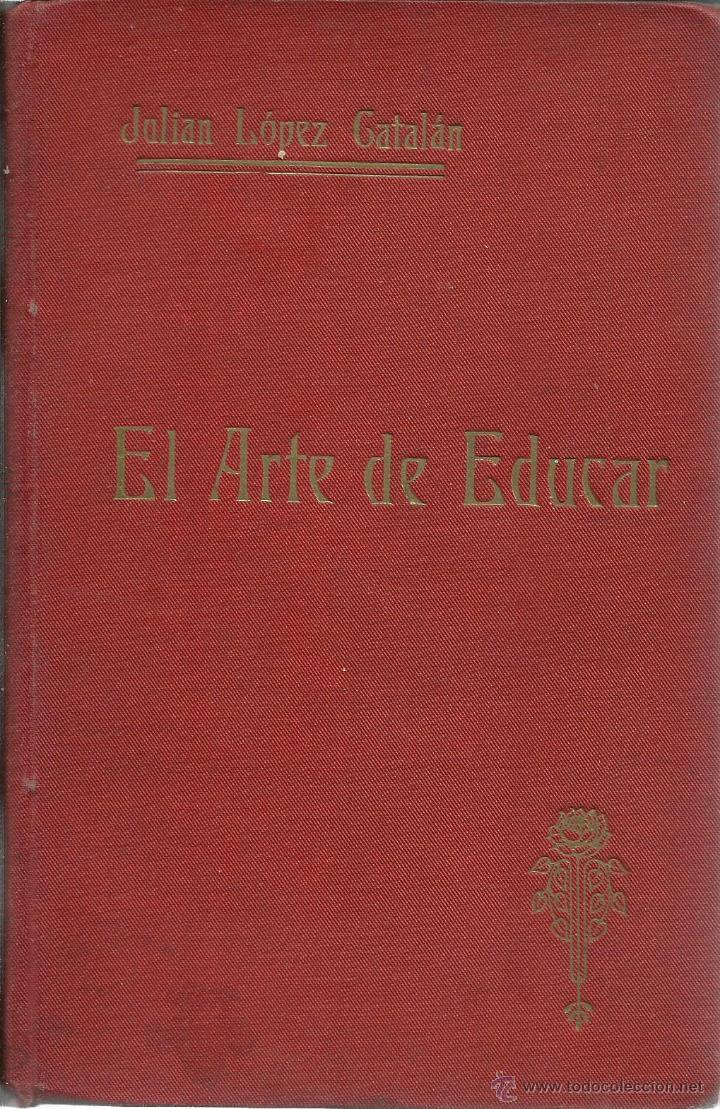 EL ARTE DE EDUCAR (Libros Antiguos, Raros y Curiosos - Ciencias, Manuales y Oficios - Pedagogía)