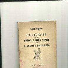 Libros antiguos: 309.- PEDAGOGIA-LA SALVACIO DE LA MUSICA I DELS MUSICS ES L`ESCOLA PRIMARIA-MANUEL BORGUNYO. Lote 44447997