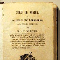 Libros antiguos: JUSSIEU, M. L. P. DE - SIMON DE NANTUA, O EL MERCADER FORASTERO - REUS 1846. Lote 29449800