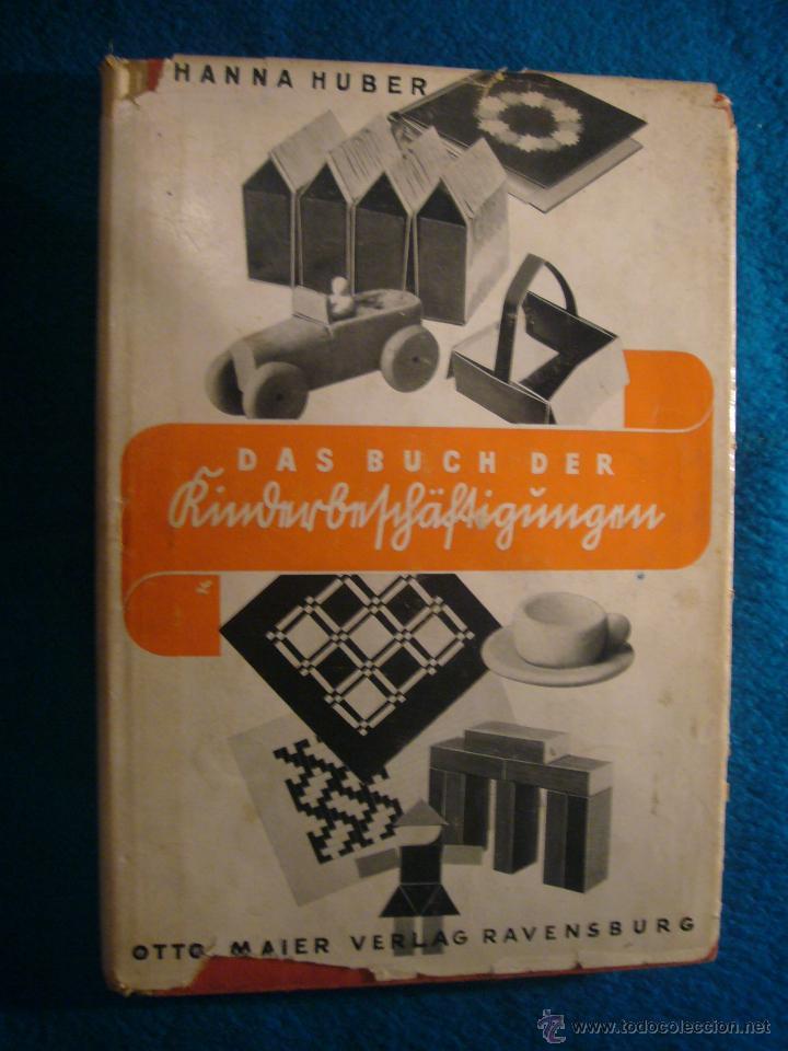 JOHANNA HUBER: - DAS BUCH DER KINDERBESCHÄFTIGUNGEN - (RAVENSBURG, 1936) (MANUALIDADES PARA NIÑOS) (Libros Antiguos, Raros y Curiosos - Ciencias, Manuales y Oficios - Pedagogía)