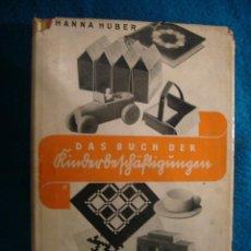 Libros antiguos: JOHANNA HUBER: - DAS BUCH DER KINDERBESCHÄFTIGUNGEN - (RAVENSBURG, 1936) (MANUALIDADES PARA NIÑOS). Lote 45476405