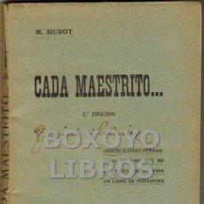 Libros antiguos: SIUROT, M. CADA MAESTRITO... OBSERVACIONES PEDAGÓGICAS DE UNO QUE NO HA VISTO EN SU VIDA UN LIBRO.... Lote 45584147