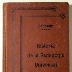 Libros antiguos: HISTORIA DE LA PEDAGOGIA CON UN RESUMEN DE LA ESPAÑOLA - GARCIA Y BARBARIN, EUGENIO - 1913. Lote 29445218