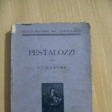Libros antiguos: PESTALOZZI ESTUDIO BIOGRÁFICO POR J. GUILLAUME TRADUCCIÓN VICENTE VALLS EDICIONES DE LA LECTURA 1927. Lote 45871138