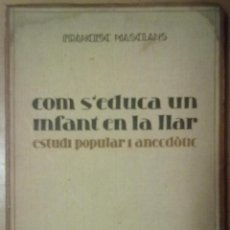 Libros antiguos: COM S'EDUCA UN INFANT A LA LLAR FRANCESC MASCLANS BARCELONA 1930. Lote 46542660