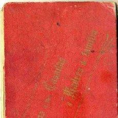 Libros antiguos: CONSEJOS A LAS CASADAS Y MADRES DE FAMILIA (1900). Lote 46597995