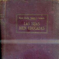 Libros antiguos: Mª ATOCHA OSSORIO Y GALLARDO : LAS HIJAS BIEN EDUCADAS (SOC. GENERAL, S/F). Lote 47547910