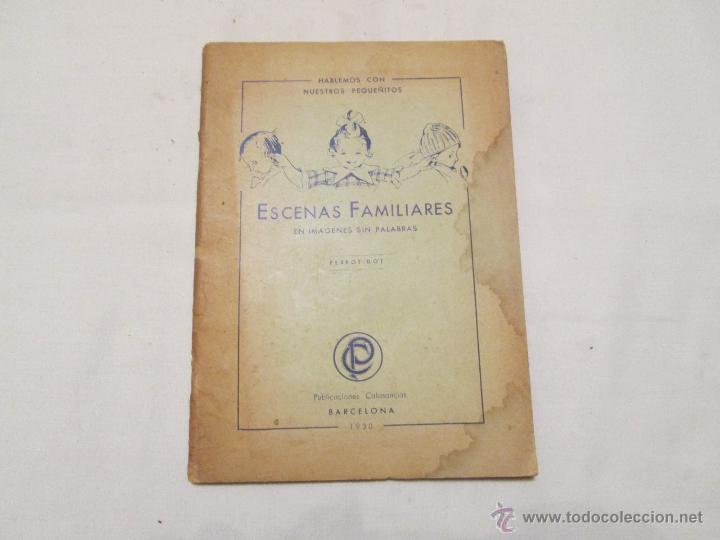 ESCENAS FAMILIARES EN IMAGINES SIN PALABRAS - PERROT Y DOT - 1930 (Libros Antiguos, Raros y Curiosos - Ciencias, Manuales y Oficios - Pedagogía)