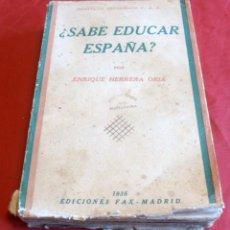 Libros antiguos: ¿SABE EDUCAR ESPAÑA?. POR ENRIQUE HERRERA ORIA, 1935. Lote 48196815