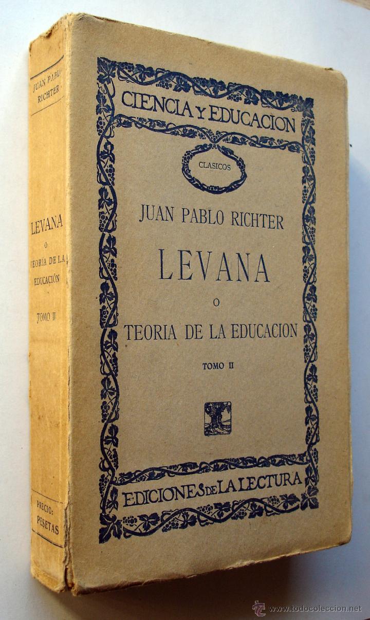 Libros antiguos: Levana o Teoría de la Educación. Tomo II, de Juan Pablo Richter. Ed. De la Lectura, años 20. - Foto 2 - 48367582