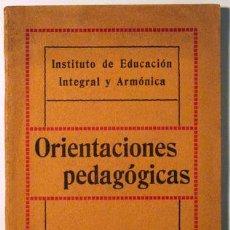 Libros antiguos: ORIENTACIONES PEDAGÓGICAS - BARCELONA 1912. Lote 49536577