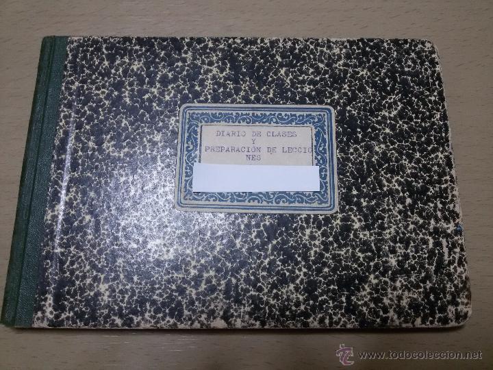 ÚNICO DIARIO DE CLASE DE UN MAESTRO DE LA REPÚBLICA EN LOS CURSILLOS DE SELECCIÓN.1933 (Libros Antiguos, Raros y Curiosos - Ciencias, Manuales y Oficios - Pedagogía)