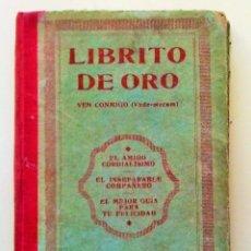 Libros antiguos: ANTIGUO LIBRITO DE ORO 1922 VEN CONMIGO, VADE-MECUM *GUÍA DE LA FELICIDAD*. Lote 49941215