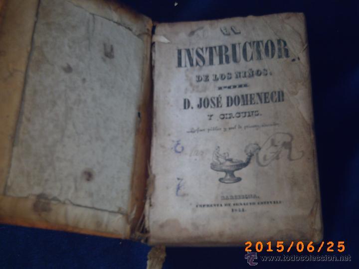 Libros antiguos: EL INSTRUCTOR DE LOS NIÑOS POR D. JOSÉ DOMENECH Y CIRCUNS-PROFESOR PÚBLICO Y REAL- AÑO 1844 - Foto 3 - 50039951