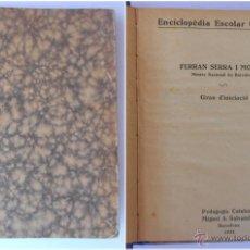 Libros antiguos: ENCICLOPEDIA ESCOLAR CATALANA DE FERRAN SERRA I MOLINS 1931. Lote 50544392