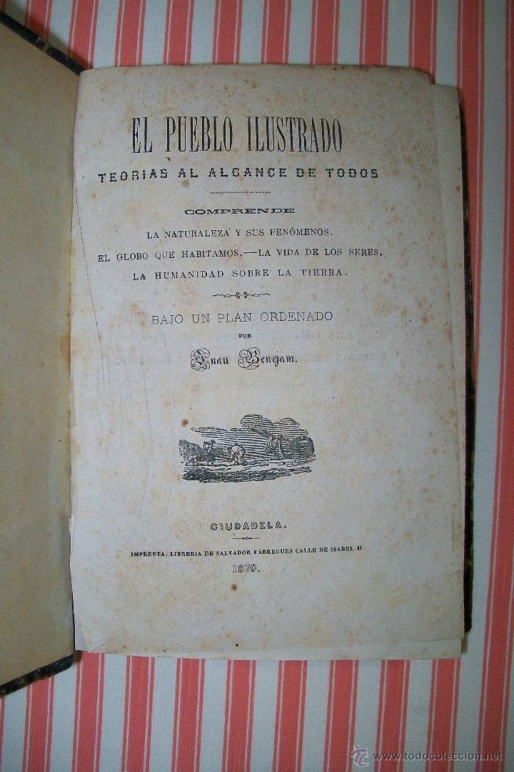 Libros antiguos: EL PUEBLO ILUSTRADO TEORÍAS AL ALCANCE DE TODOS JUAN BENEJAM CIUDADELA SALVADOR FÁBREGUES 1879 - Foto 3 - 42364199