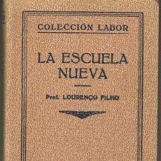 Libros antiguos: LA ESCUELA NUEVA - LOURENÇO FILO (LABOR, 1933). Lote 50862869