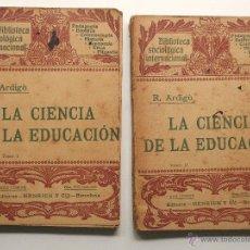 Libros antiguos: LA CIENCIA DE LA EDUCACIÓN - R. ARDIGÓ - BIBLIOTECA SOCIOLÓGICA INTERNACIONAL AÑO 1906? - 2 TOMOS. Lote 51078694