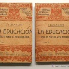 Libros antiguos: LA EDUCACIÓN DESDE EL PUNTO DE VISTA SOCIOLÓGICO - J. ELSLANDER - 2 TOMOS - AÑO 1910. Lote 51078745
