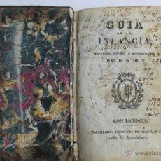 Libros antiguos: L- 2637. GUIA DE LA INFANCIA, POR D. E DE T.. Lote 52365372