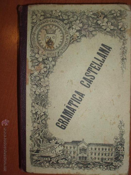 GRAMÁTICA DE LA LENGUA CASTELLANA. BARCELONA 1904 (Libros Antiguos, Raros y Curiosos - Ciencias, Manuales y Oficios - Pedagogía)