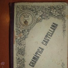Libros antiguos: GRAMÁTICA DE LA LENGUA CASTELLANA. BARCELONA 1904. Lote 52849819
