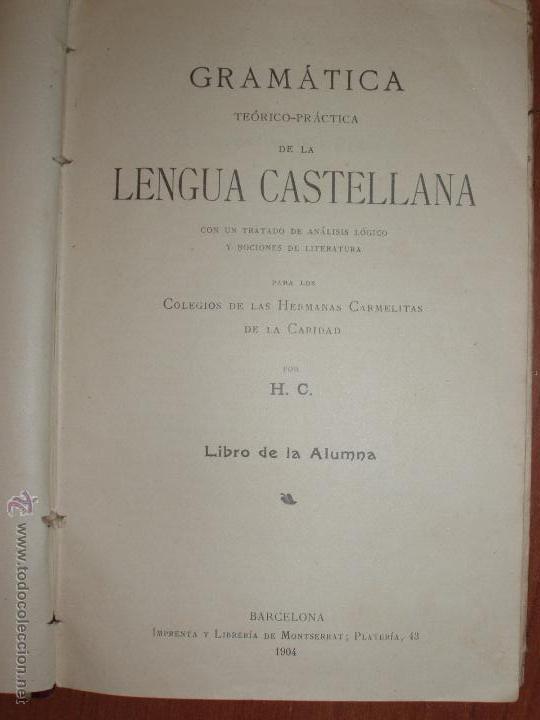 Libros antiguos: GRAMÁTICA DE LA LENGUA CASTELLANA. BARCELONA 1904 - Foto 2 - 52849819