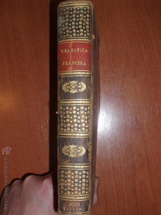 ARTE DE HABLAR BIEN FRANCES, O GRAMATICA COMPLETA, POR DON PEDRO NICOLAS CHANTREAU. 1820 (Libros Antiguos, Raros y Curiosos - Ciencias, Manuales y Oficios - Pedagogía)