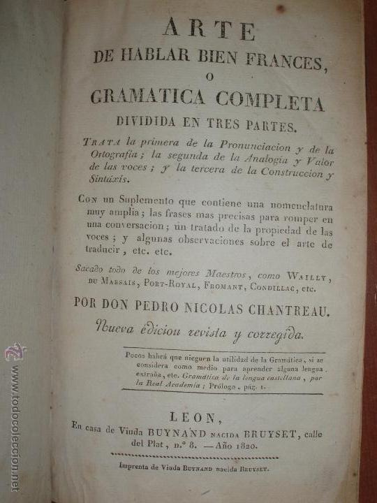 Libros antiguos: ARTE DE HABLAR BIEN FRANCES, O GRAMATICA COMPLETA, POR DON PEDRO NICOLAS CHANTREAU. 1820 - Foto 2 - 52871323