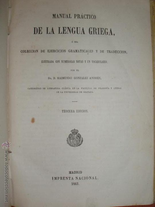Libros antiguos: MANUAL PRACTICO DE LA LENGUA GRIEGA. POR D. RAIMUNDO GONZALEZ ANDRES. MADRID 1861 - Foto 2 - 52871586