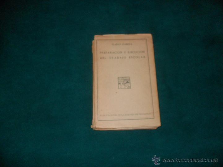 ELADIO GARCIA, PREPARACION Y EJECUCION DEL TRABAJO ESCOLAR. 1932 (Libros Antiguos, Raros y Curiosos - Ciencias, Manuales y Oficios - Pedagogía)
