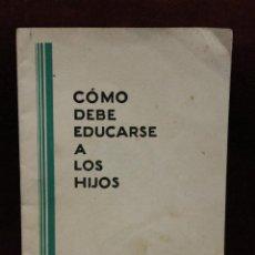 Libros antiguos: MANUAL COMO DEBE EDUCARSE A LOS HIJOS, POR EMILIO MORA. Lote 53624175