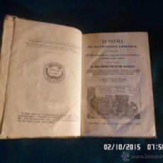 Libros antiguos: RICARDO DIAZ DE RUEDA, LA ESCUELA DE INSTRUCCION PRIMARIA. VALLADOLID 1850. Lote 53659502
