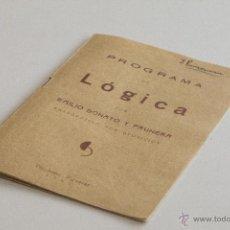 Libros antiguos: PROGRAMA DE LÓGICA - EMILIO DONATO Y PRUNERA 1933. Lote 53785369