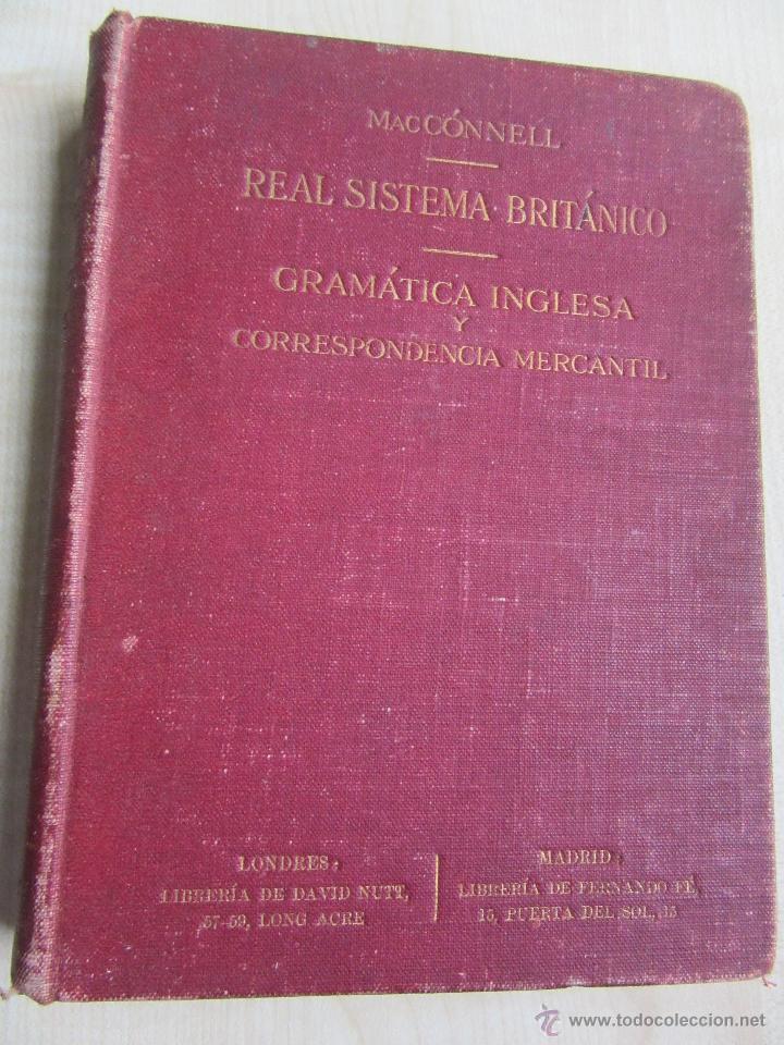 REAL SISTEMA BRITÁNICO. GRAMÁTICA INGLESA Y CORRESPONDENCIA MERCANTIL 1907 MACCONNELL (Libros Antiguos, Raros y Curiosos - Ciencias, Manuales y Oficios - Pedagogía)