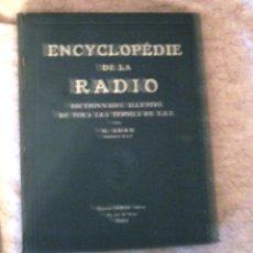 Libros antiguos: ENCICLOPEDIE DE LA RADIO (FRANCES)- 1928- MUY CURIOSO Y DIDÁCTICO- PARIS-. Lote 55015009