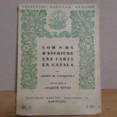 Libros antiguos: TORTOSA -CUÑO VILADRICH- COM S'HA D'ESCRIURE UNA CARTA EN CATALA ED. BARCINO AÑO 1928. Lote 55064093