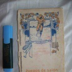 Libros antiguos: JUEGOS DE SALON PARA NIÑOS. POR JOSÉ OSES LARUMBE - EDITA: PERELLO Y VERGUES, 1915. Lote 55102888